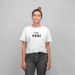 i said yes shirt